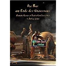 Die Bar am Ende des Universums. Remote Viewer in Deutschland berichten. 1. Anflug: 2003