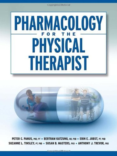 By Peter Panus - PHARMACOLOGY FOR THE PHYSICAL THERAPIST: 1st (first) Edition