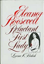 Eleanor Roosevelt: Reluctant First Lady