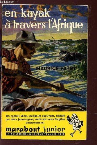 EN KAYAK A TRAVERS L'AFRIQUE.