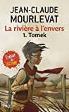 Riviere A L Envers T1 Tomek (French Edition) by Jean-Claude Mourlevat (2009-10-07)