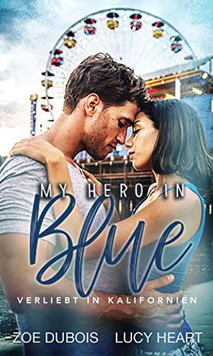 My Hero in Blue: Verliebt in Kalifornien