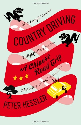 Country Driving: A Chinese Road Trip por Peter Hessler
