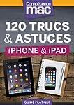 120 trucs et astuces pour iPhone et i...