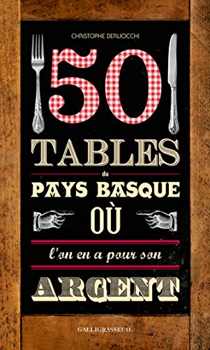 50 tables du Pays basque où l'on en a pour son argent par Christophe Berliocchi