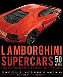 Lamborghini Supercars 50 Years: From the Groundbreaking Miura to Today's Hypercars - Foreword by Fabio Lamborghini