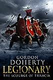 Legionary: The Scourge of Thracia (Legionary 4) (English Edition)