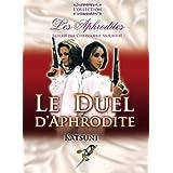 Le Duel d'Aphrodite (The Duel of Aphrodite) by Katsuni