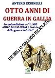 Image de Otto anni di guerra in Gallia. De bello gallico riciclato
