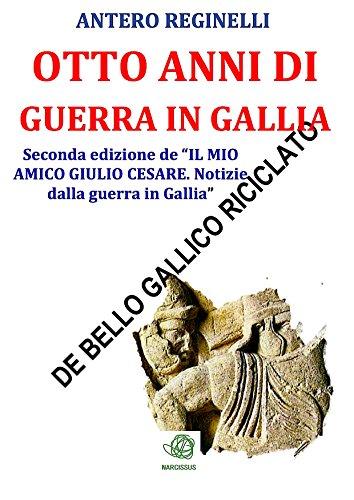 Otto anni di guerra in Gallia. De bello gallico riciclato