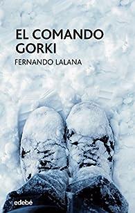 EL COMANDO GORKI par  Fernando Lalana Josa