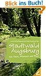 Stadtwald Augsburg: 100 Tiere, Pflanz...