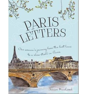 [( Paris Letters By MacLeod, Janice ( Author ) Paperback Feb - 2014)] Paperback