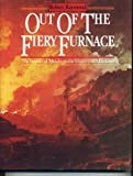 Out of the Fiery Furnace: The Impact of Metals on the History of Mankind by Robert Raymond (1986-05-03)