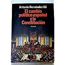 El cambio pol¸tico español y la Constitución (Colección Textos)