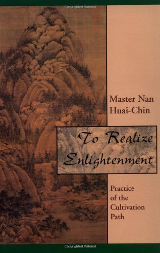 To Realize Enlightenment: Practice of the Cultivation Path by Nan Huai-Chin (1994-10-01)
