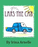 Lars The Car - Kids Story Book for kids ages 4 to 8