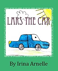 Lars The Car - Kids Story Book for kids ages 4 to 8 (English Edition)