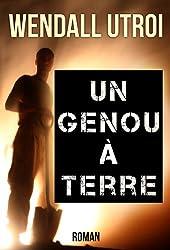 UN GENOU A TERRE: Roman (French Edition)