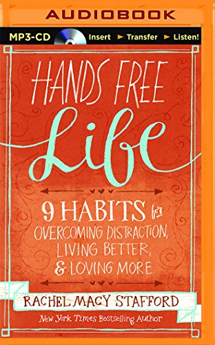 hands-free-life-9-habits-for-overcoming-distraction-living-better-and-loving-more