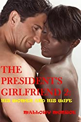 The President's Girlfriend 2: His Women and His Wife (The President's Girlfriend Series)