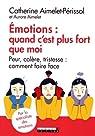 Emotions : quand c'est plus fort que moi  par Aimelet-Périssol