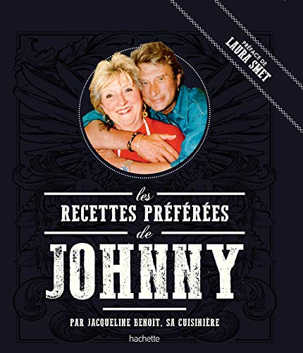 Les recettes préférées de Johnny par Jacqueline Benoit