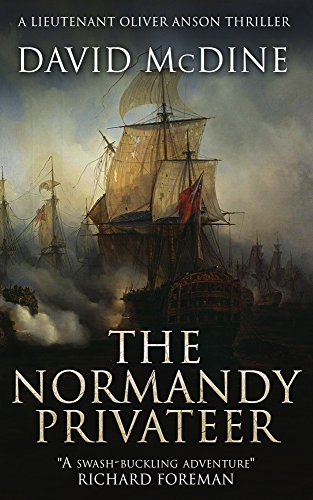 The Normandy Privateer: A thrilling naval adventure with Lieutenant Oliver Anson (English Edition) por David McDine