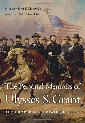 The Personal Memoirs of Ulysses S. Grant - The Complete Annotated Edition