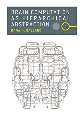 Brain Computation as Hierarchical Abstraction (Computational Neuroscience)