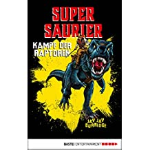 Supersaurier - Kampf der Raptoren: Band 1