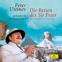 Die Reisen des Sir Peter: Alle Geschichten von unterwegs
