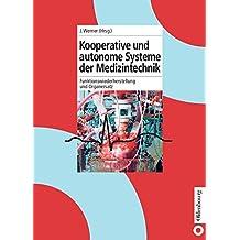 Kooperative und autonome Systeme der Medizintechnik: Funktionswiederherstellung und Organersatz