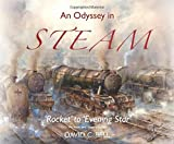An Odyssey in Steam: an illustrated celebration of classic steam engines