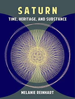Saturn: Time, Heritage and Substance (English Edition) de [Reinhart, Melanie]