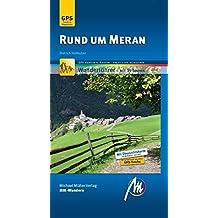 Rund um Meran MM-Wandern: Wanderführer mit GPS-kartierten Wanderungen.