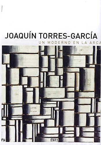 Joaquín Torres-García: Un Moderno En La Arcadia