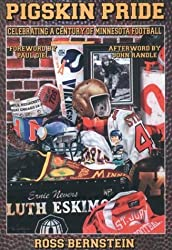 Pigskin Pride: Celebrating a Century of Minnesota Football by Ross Bernstein (2000-10-10)