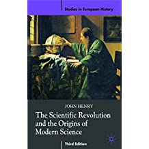 The Scientific Revolution and the Origins of Modern Science (Studies in European History) by John Henry (2008-06-15)