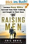 Raising Men: Lessons Navy SEALs Learn...
