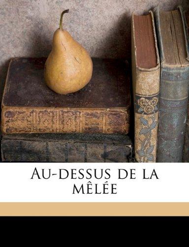 Au Dessus De La Melee [Pdf/ePub] eBook