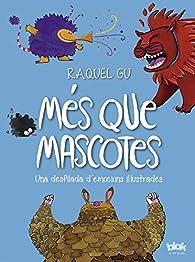 Més que mascotes. Una desfilada d'emocions il·lustrades par Raquel Gu