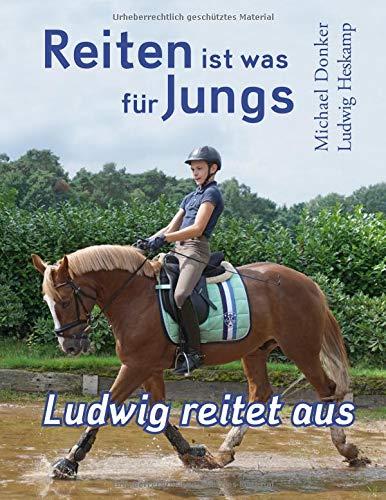 Reiten ist was für Jungs: Ludwig reitet aus