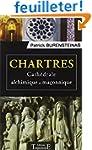 Chartres - Cath�drale alchimique et m...