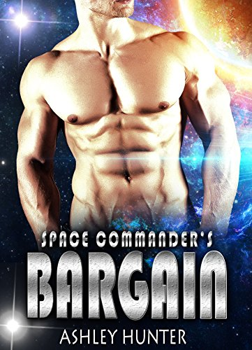 (Space Commander's Bargain (The Heart Of Another World Book 2) (English Edition))