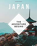 Japan - The Adventure Begins: Trip Planner & Travel Journal Notebook To Plan Your Next Vacation In Detail Including Itinerary, Checklists, Calendar, Flight, Hotels & more