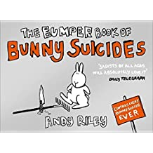 The Bumper Book of Bunny Suicides by Andy Riley (2007-10-18)