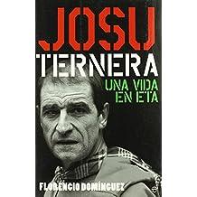Josu ternera - una vida en eta de Florencio Dominguez Iribarren (31 ago 2007) Tapa blanda