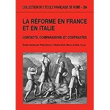 La Réforme en France et en Italie: Contacts, comparaisons et contrastes