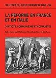 La Réforme en France et en Italie: Contacts, comparaisons et contrastes (Collection de l'École française de Rome) (French Edition)